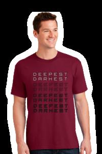 Deepest Darkest T Shirt